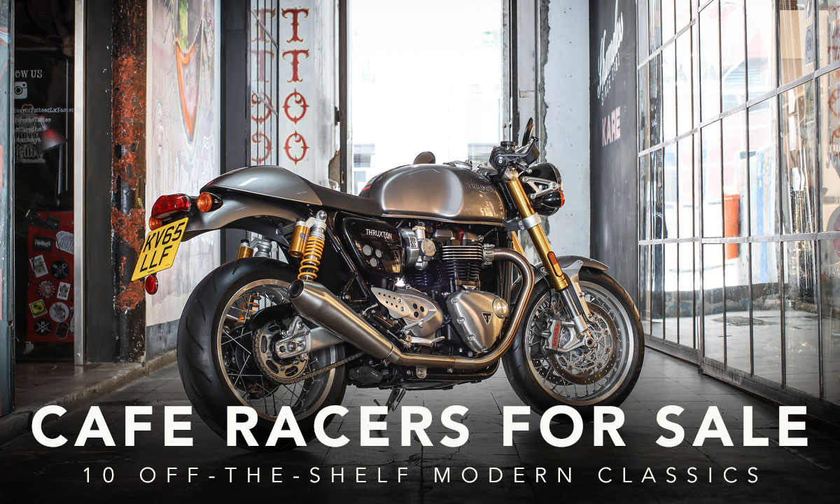 10 Off The Shelf Modern Cafe Racers Return Of The Cafe Racers