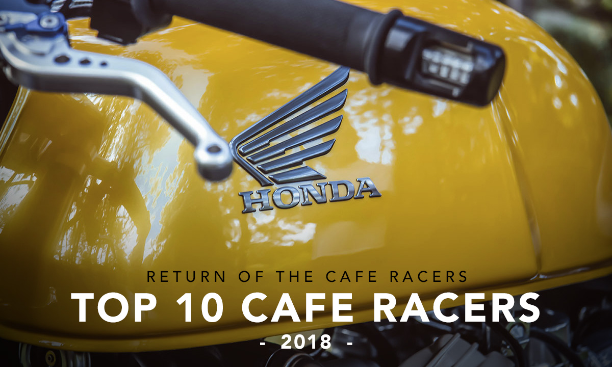 Top 10 Cafe Racers 2018